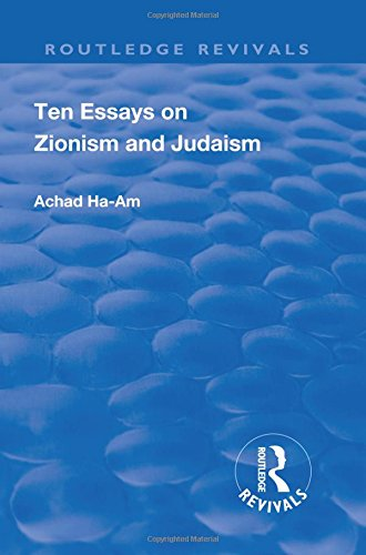 Revival: Ten Essays on Zionism and Judaism (1922) (Routledge Revivals)