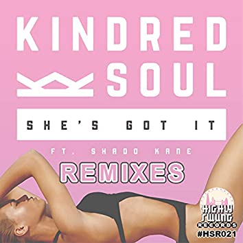 She's Got It (feat. Shado Kane) [Remixes]