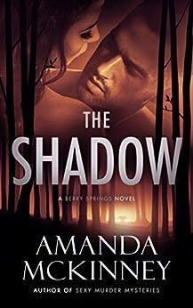 The Shadow (A Berry Springs Novel) by [Amanda McKinney]