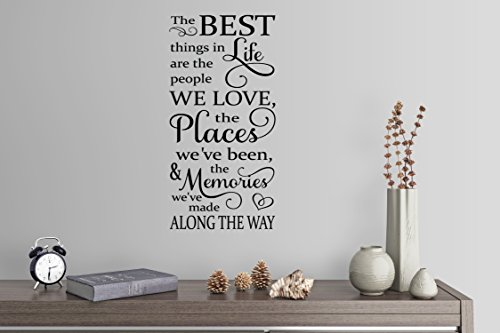 "46""x24"" The Best Things in Life are The People We Love Places We've Been and Memories Made Along The Way Family Poem Saying Wall Decal Sticker Art Mural Home Decor"