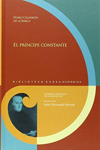 El príncipe constante: Edición crítica de Isabel Hernando Morata (Biblioteca Áurea Hispánica, Band 102)