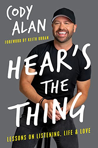 Hear's the Thing: Lessons on Listening, Life, and Love
