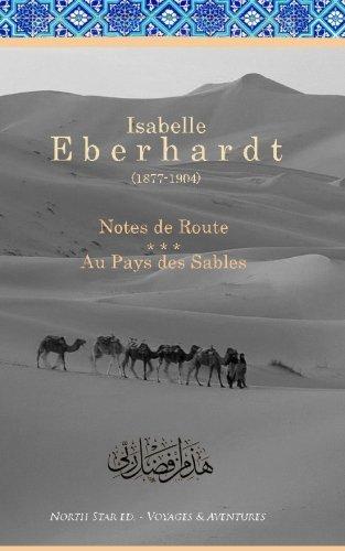Notes de Route & Au Pays des Sables: Recueil d'ouvrages
