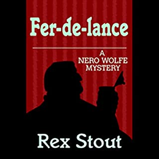 Fer-De-Lance                   By:                                                                                                                                 Rex Stout                               Narrated by:                                                                                                                                 Michael Prichard                      Length: 8 hrs and 29 mins     378 ratings     Overall 4.3