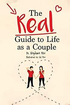 [Stephanie Azri, Sid Azri]のThe REAL Guide to Life as a Couple (English Edition)