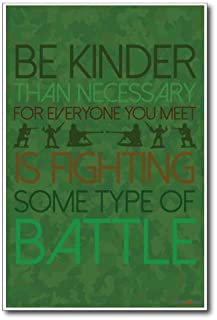Be Kinder Than Necessary for Everyone You Meet Is Fighting Some Kind of Battle - New Classroom Motivational Poster