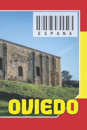 ESPAÑA - Oviedo: Cuaderno de notas - Planificador : 134 páginas - 6 'x 9' (15,24 x 22,86 cm); para amantes de los viajes.