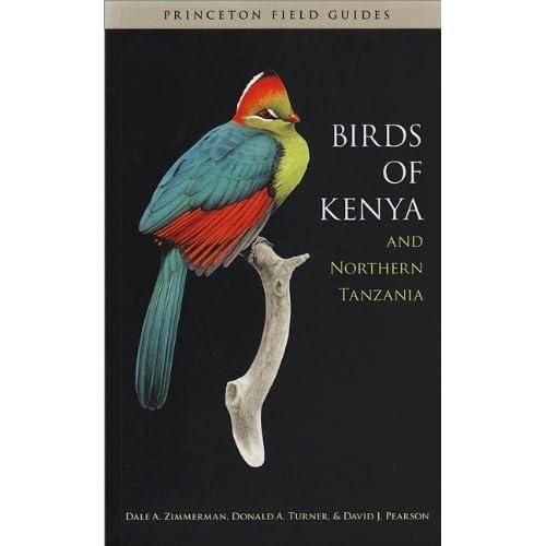 Birds of Kenya and Northern Tanzania: Dale A  Zimmerman, Donald A