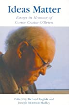 Ideas Matter: Essays in Honour of Conor Cruise O'Brien