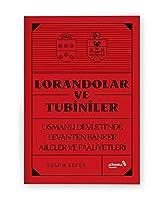 Lorandolar ve Tubiniler - Osmanli Devleti'nde Levanten Banker Aileler ve Faaliyetleri