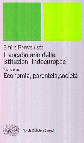Il vocabolario delle istituzioni indoeuropee. Economia, parentela, società (Vol. 1)