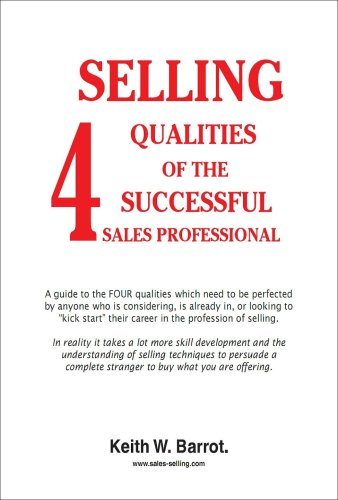 4 Selling Qualities of the Successful Sales Professional