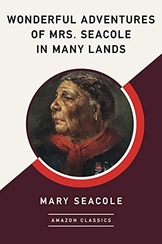 Wonderful Adventures of Mrs. Seacole in Many Lands (AmazonClassics Edition) (English Edition)