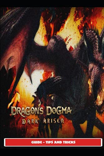 Dragon's Dogma: Dark Arisen Guide - Tips and Tricks