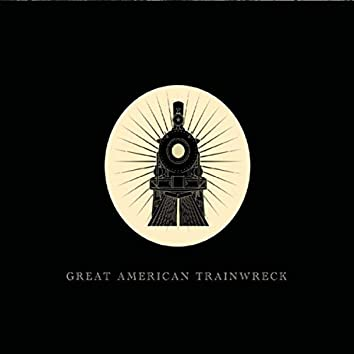 Great American Trainwreck