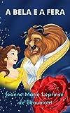 A bela e a fera: Uma incrível e fantástica história de amor