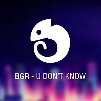 U Don't Know