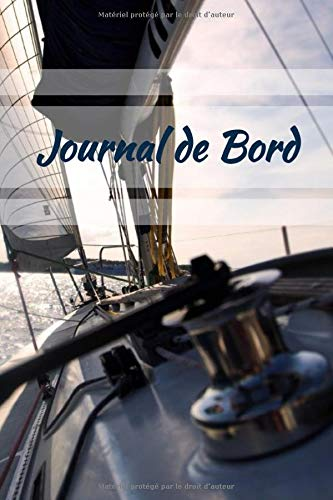 Journal De Bord: Livre de Bord, carnet de bord de 100 pages à compléter 15,25cm x 22,86cm pour navigation, voile, bateau, voyage ...