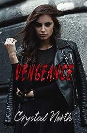 Vengeance: A Reverse Harem Revenge Romance (Vengeance Series Book 1)