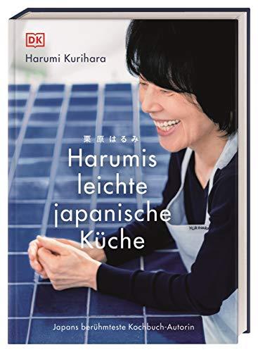 Harumis leichte japanische Küche: Japans berühmteste Kochbuch-Autorin