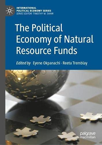 The Political Economy of Natural Resource Funds (International Political Economy Series) ✅