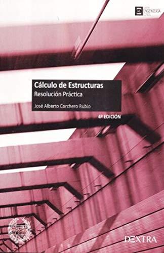 CÁLCULO DE ESTRUCTURAS: Resolución Práctica (Ingeniería Civil)