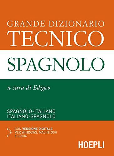 Grande dizionario tecnico spagnolo. Spagnolo-italiano, italiano-spagnolo. Con link per il download
