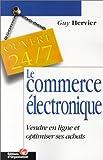 Le Commerce électronique : Vendre en ligne et optimiser ses achats
