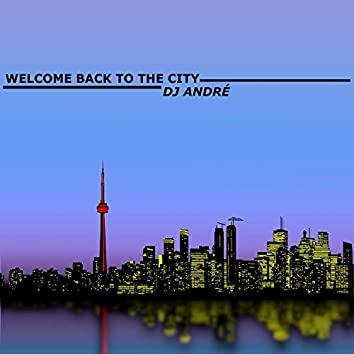 Welcome Back to the City