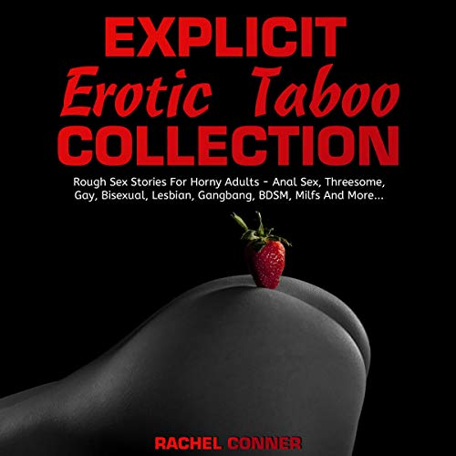 Explicit Erotic Taboo Collection: Rough Sex Stories for Horny Adults audiobook cover art