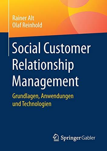 Social Customer Relationship Management: Grundlagen, Anwendungen und Technologien