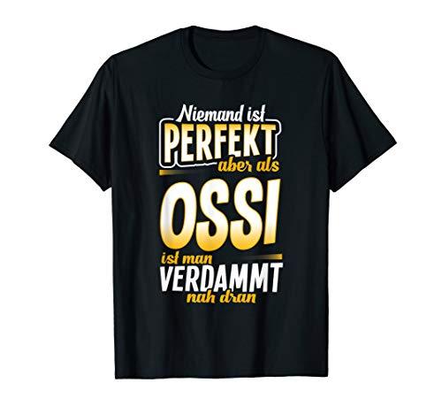 T-Shirt Ossi - Geschenk Ostdeutscher Witz Sachsen Spruch T-Shirt