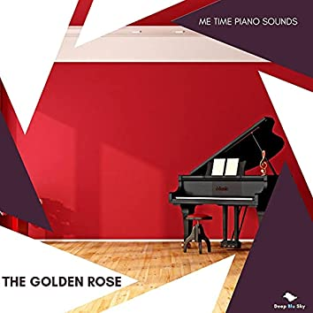 The Golden Rose - Me Time Piano Sounds