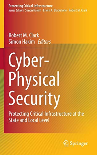Download Cyber-Physical Security: Protecting Critical Infrastructure at the State and Local Level 3319328220