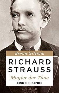 Richard Strauss: Magier der Töne