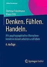 Denken. F????hlen. Handeln.: Mit psychographischer Menschenkenntnis besser arbeiten und leben (Edition Rosenberger) (German Edition) by Dietmar Friedmann (2014-12-05)