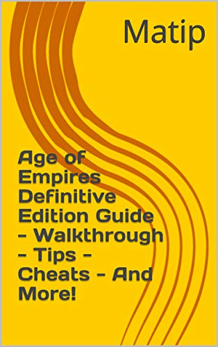 Age of Empires Definitive Edition Guide - Walkthrough - Tips - Cheats - And More! (English Edition)