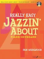 Really Easy Jazzin' About: Piano / Keyboard: Grade 0-2 (FaberMusic: Jazzin' About)