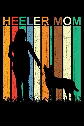 Heeler Mom: 6x9 150 Page Journal-Style Notebook for Heeler lovers, Heeler Pet Owners, and Heeler Dog Trainers