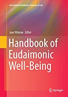 Handbook of Eudaimonic Well-Being (International Handbooks of Quality-of-Life)