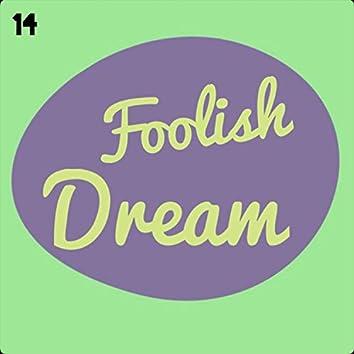 Foolish Dream