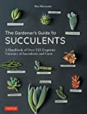 The Gardener's Guide to Succulents:...