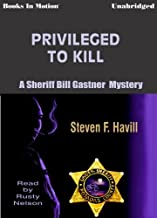 Privileged to Kill by Steven F. Havill, (Bill Gastner Series, Book 5) from Books In Motion.com