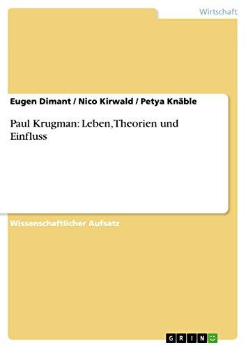 Paul Krugman: Leben, Theorien und Einfluss (German Edition)