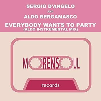 Everybody Wants To Party (Aldo Instrumental Mix)