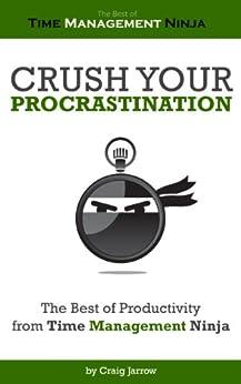 粉碎你的拖延 - 从时间管理忍者的最佳生产力的[克雷格·贾罗]bob体育口碑