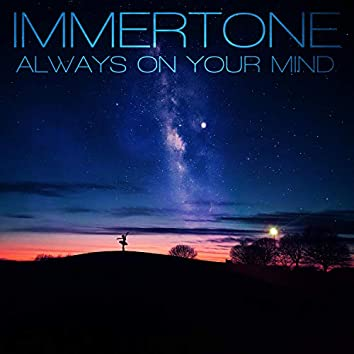 Always on Your Mind