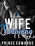 The Wife Swapping: Saving Their Marriage