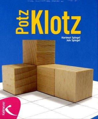 PotzKlotz: Ein raumgeometrisches Spiel (ab 7 Jahre)