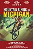 Mountain Biking in Michigan: Mountain Biking Log Book for Local State Outdoor Activity Enthusiasts | Document Your Thrilling Downhill Adventures | Build Endurance & Stay Fit with Cycling